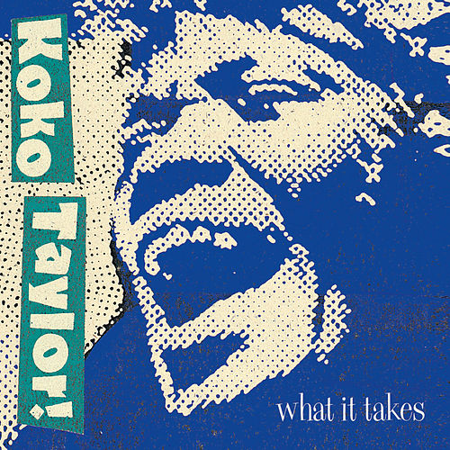 What It Takes: The Chess Years (Expanded Edition) by Koko Taylor