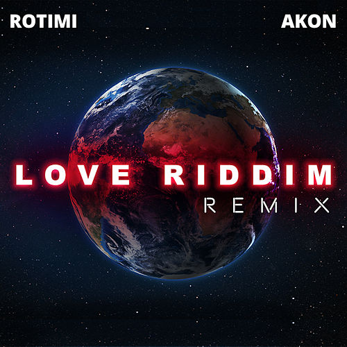 Love Riddim (Remix) by Rotimi