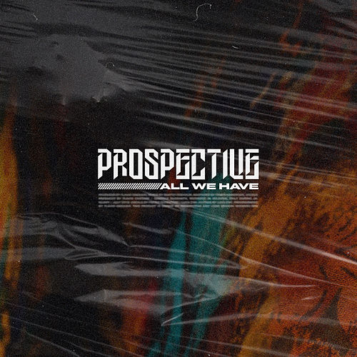 All We Have by Prospective
