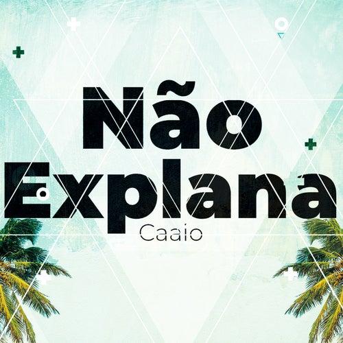 Não Explana by Caaio
