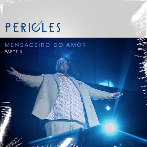 Mensageiro do Amor, Pt. 2 (Ao Vivo) de Péricles