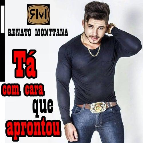Tá Com Cara Que Aprontou de Renato Monttana