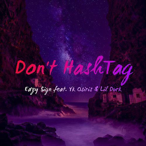 Don't Hashtag de Eazy $ign
