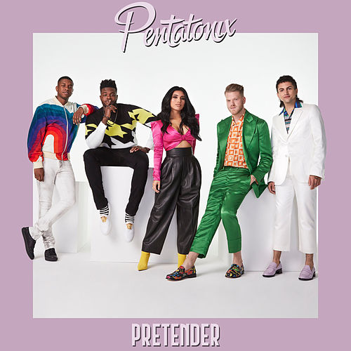 Pretender by Pentatonix