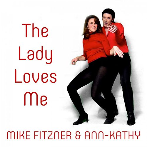 The Lady Loves Me de Mike Fitzner
