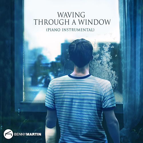 Waving Through a Window (Piano Instrumental) von Benny Martin
