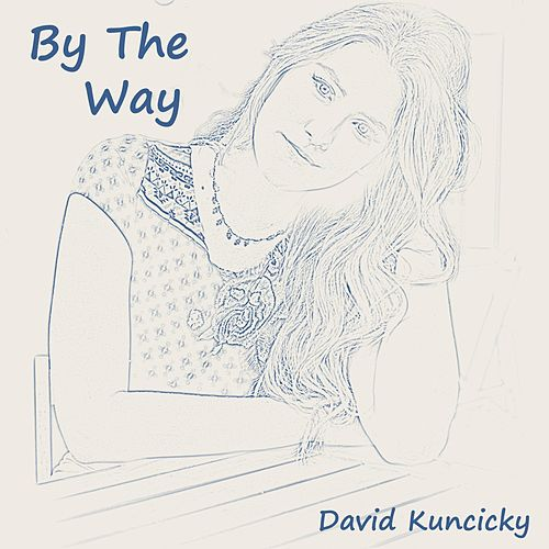 By the Way de David Kuncicky