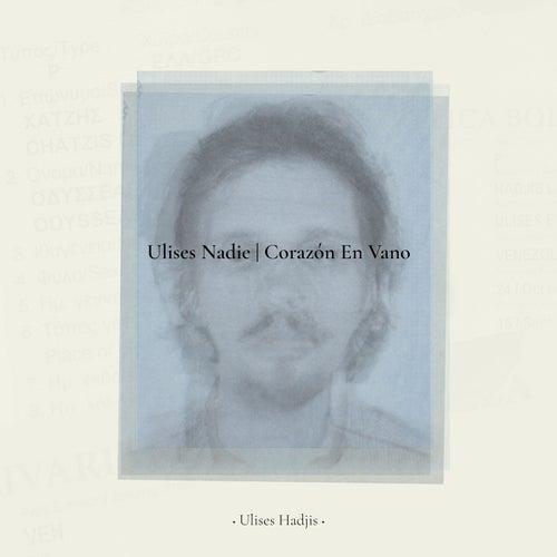 Nadie / Corazón en Vano de Ulises Hadjis