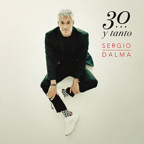 Sergio Dalma 30...y Tanto de Sergio Dalma