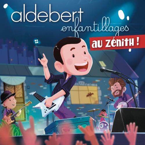 Enfantillages au Zénith (Live) von Aldebert