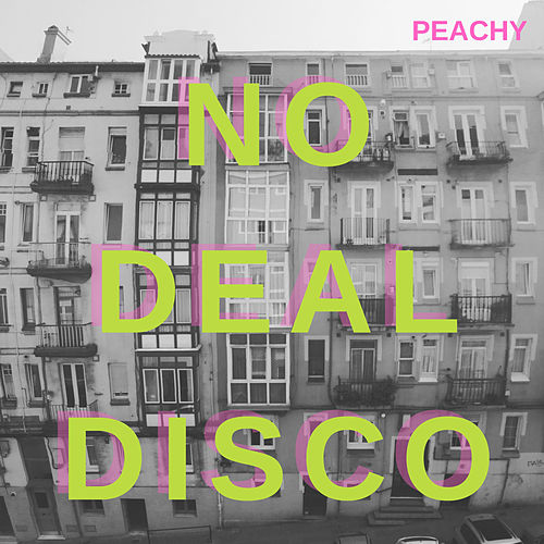No Deal Disco by Peachy