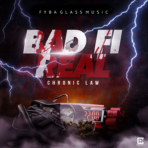 Bad Fi Real de Chronic Law