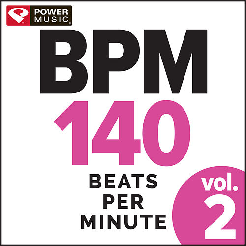 BPM 140 Vol. 2 - Beats Per Minute (Non-Stop Workout Mix) by Power Music Workout