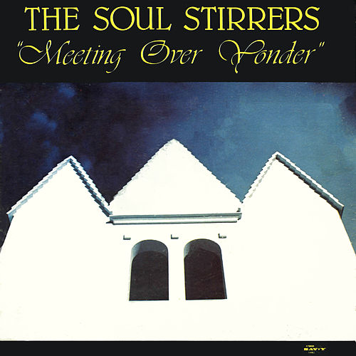 Meeting Over Yonder de The Soul Stirrers