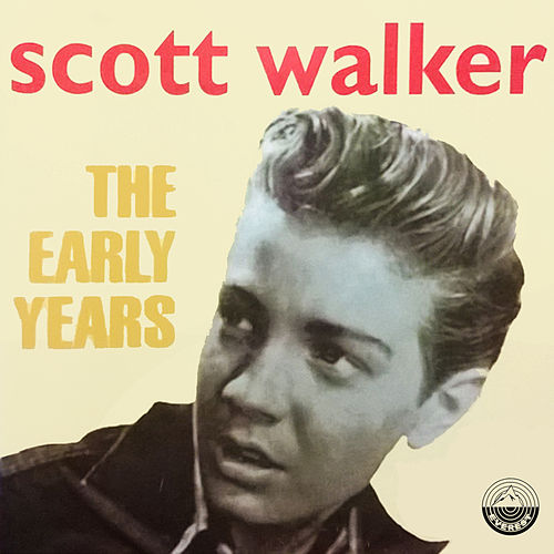 The Early Years de Scott Walker