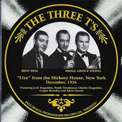 The Three T's 'Live' from the Hickory House, New York December 1936 de Jack Teagarden