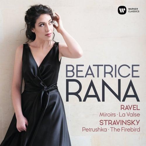 Ravel: Miroirs, La Valse - Stravinsky: 3 Movements from Petrushka, L'Oiseau de feu de Beatrice Rana
