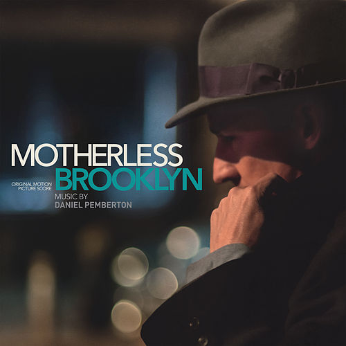 Motherless Brooklyn (Original Motion Picture Score) by Daniel Pemberton