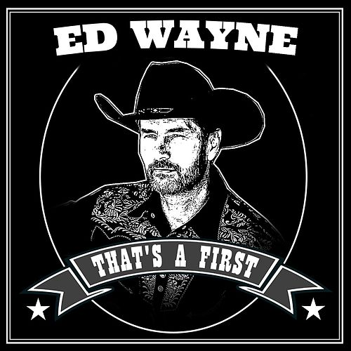 That's a First by Ed Wayne