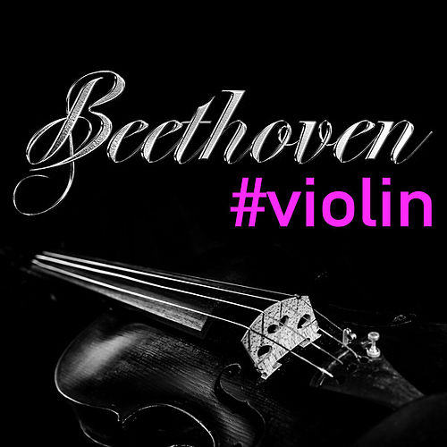 Beethoven #violin by Various Artists
