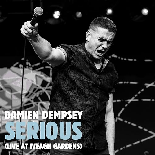 Serious (Live at Iveagh Gardens) by Damien Dempsey