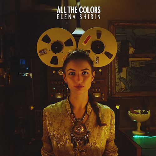 All the Colors by Elena Shirin