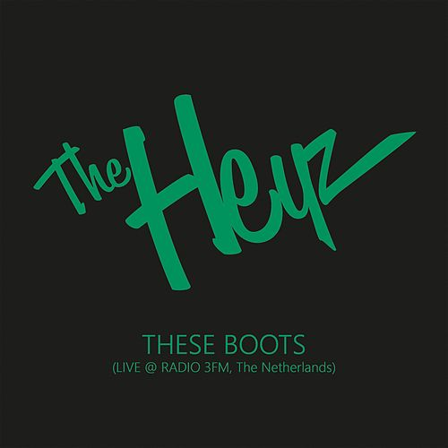 These Boots Are Made for Walking by The Heyz