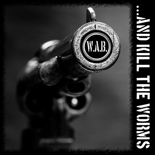 ...And Kill the Worms von Wab