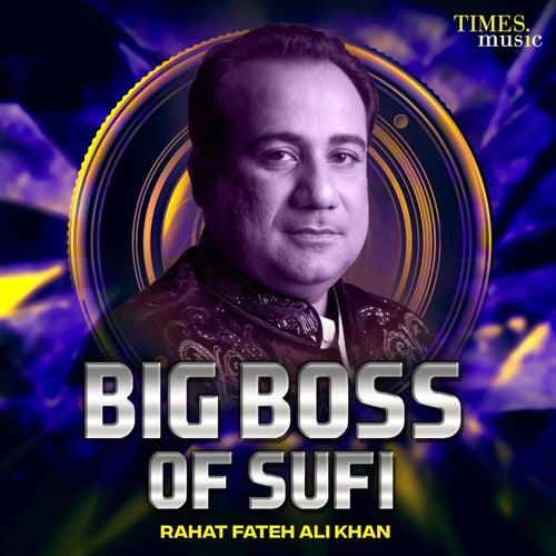 Big Boss of Sufi Rahat Fateh Ali Khan by Rahat Fateh Ali Khan