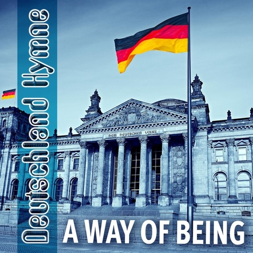 Deutschland Hymne by A Way of Being