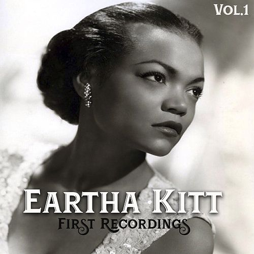 Eartha Kitt - First Recordings, Vol. 1 von Eartha Kitt