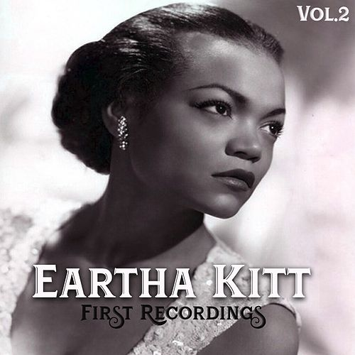 Eartha Kitt - First Recordings, Vol. 2 von Eartha Kitt
