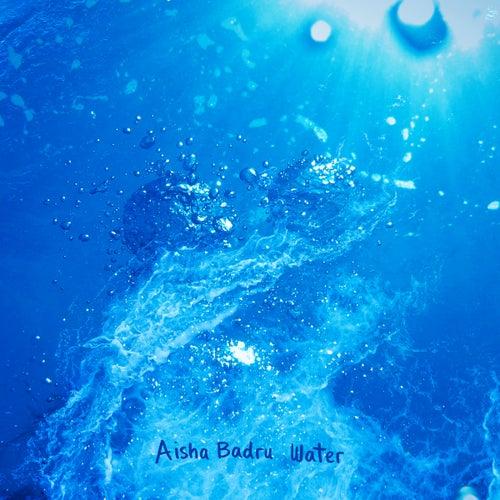 Water by Aisha Badru