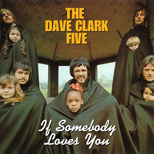 If Somebody Loves You (2019 - Remaster) by The Dave Clark Five
