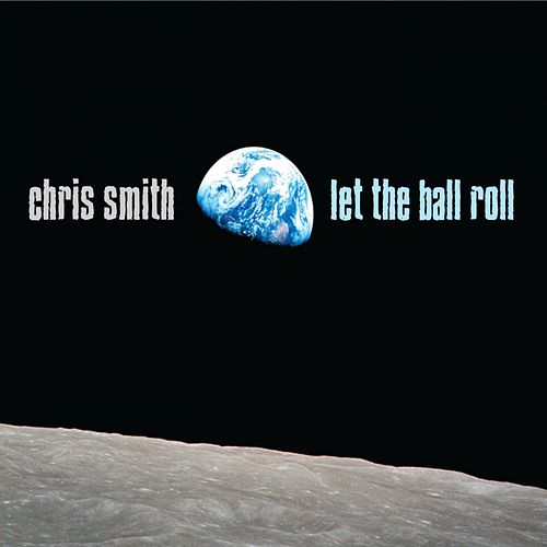 Let the Ball Roll by Chris Smith