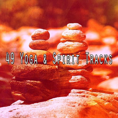 49 Yoga & Spirit Tracks by Musica Relajante