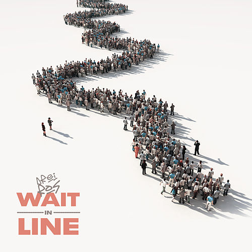 Wait In Line de Drei Ros