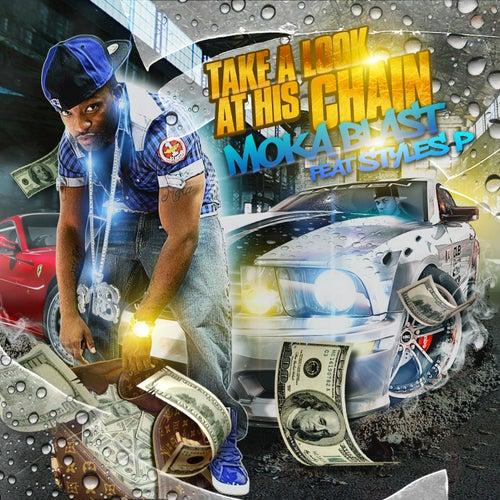 Take A Look At His Chain (feat. Styles P) - Single di Moka Blast