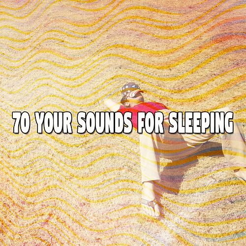 70 Your Sounds for Sleeping by Sounds Of Nature