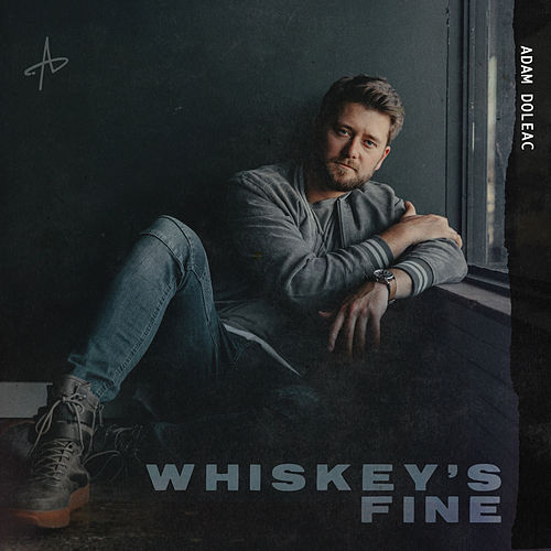 Whiskey's Fine by Adam Doleac
