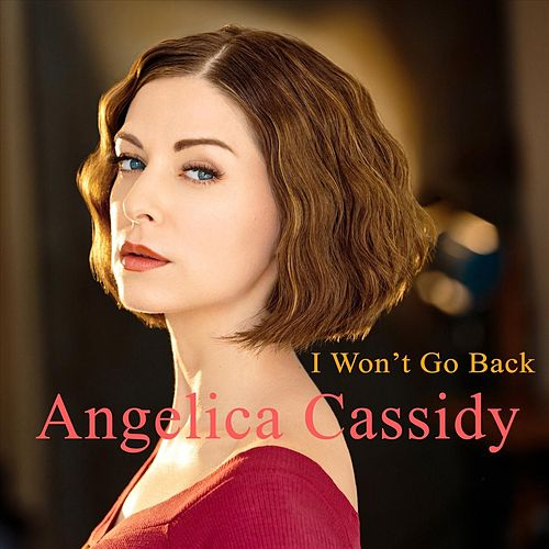 I Won't Go Back by Angelica Cassidy