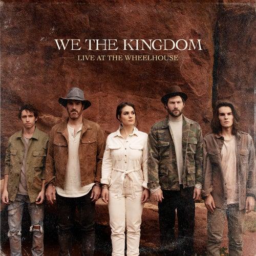 Live At The Wheelhouse by We The Kingdom