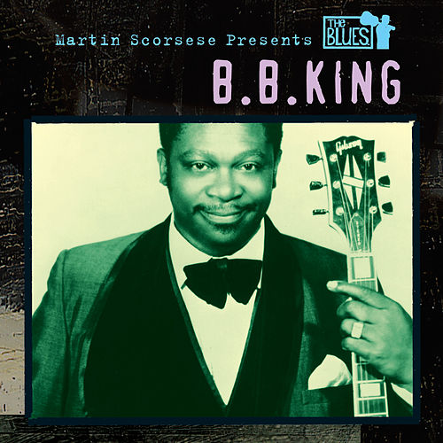 Martin Scorsese Presents The Blues: B.B. King by B.B. King