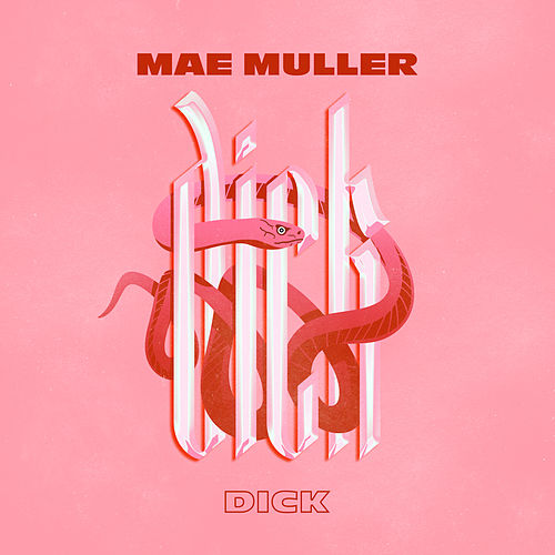 Dick by Mae Muller