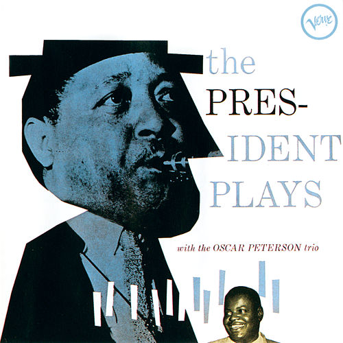 The President Plays With The Oscar Peterson Trio de Lester Young