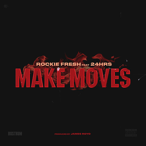 Make Moves by Rockie Fresh