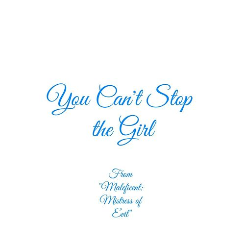 You Can't Stop the Girl (From 'Maleficent: Mistress of Evil') von Club Unicorn