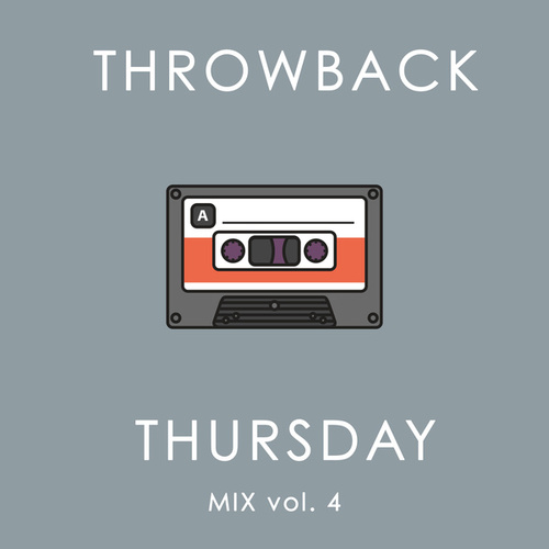 Throwback Thursday Mix Vol. 4 van Various Artists