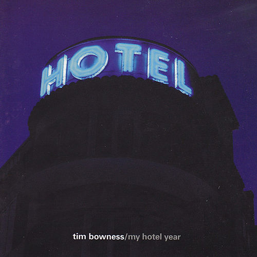 My Hotel Year de Tim Bowness