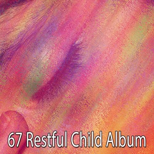 67 Restful Child Album von Best Relaxing SPA Music